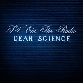 Dear Science - TV on the Radio. Nerdcore, I love it.