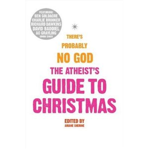The Atheist's Guide to Christmas. Really rather good.