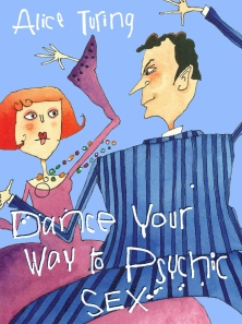 Dance your way to psychic sex by Alice Turing